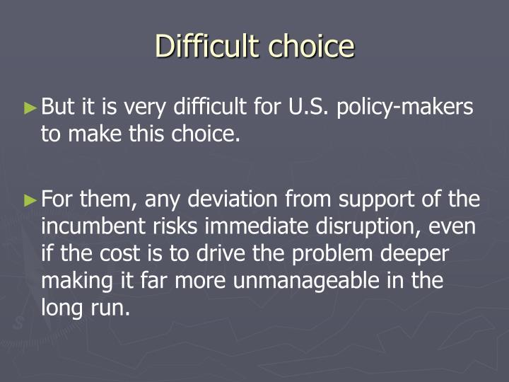 Difficult choice