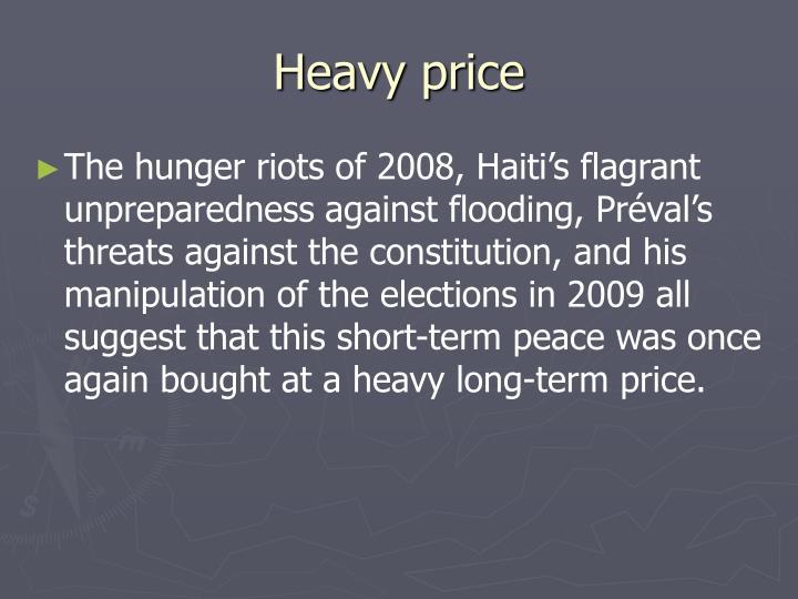 Heavy price