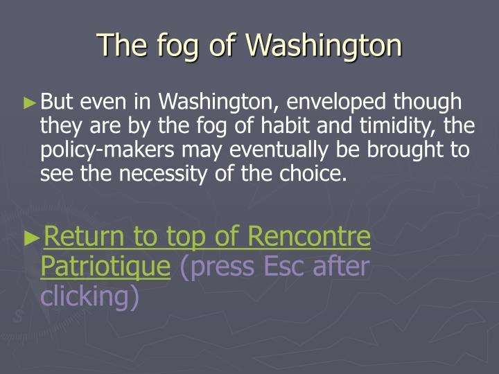 The fog of Washington