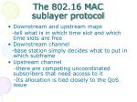 the 802 16 mac sublayer protocol