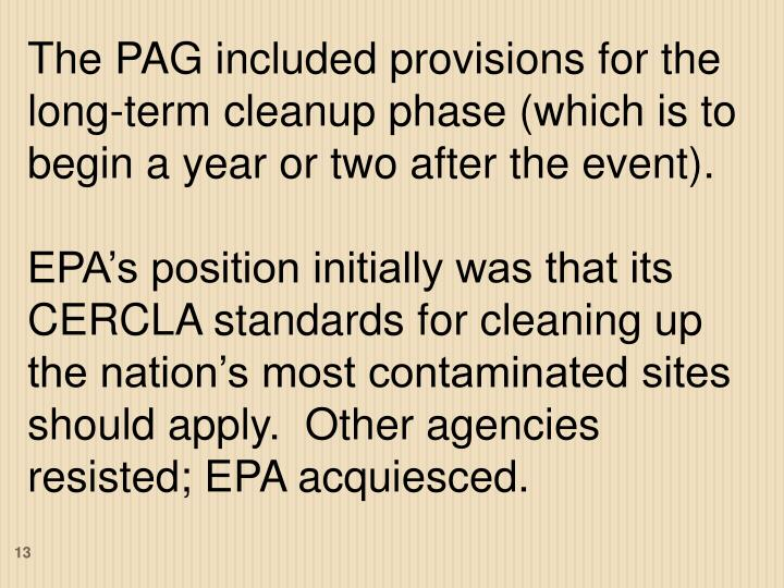 The PAG included provisions for the long-term cleanup phase (which is to begin a year or two after the event).