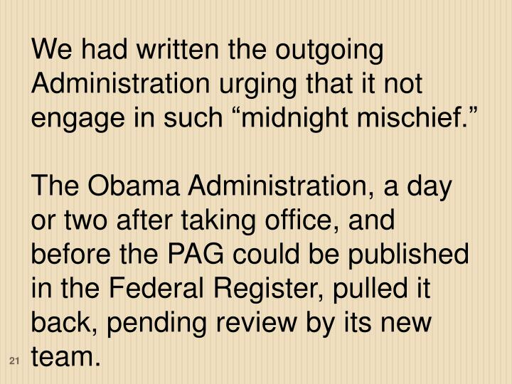 """We had written the outgoing Administration urging that it not engage in such """"midnight mischief."""""""