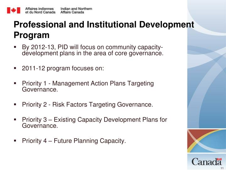 By 2012-13, PID will focus on community capacity-development plans in the area of core governance.