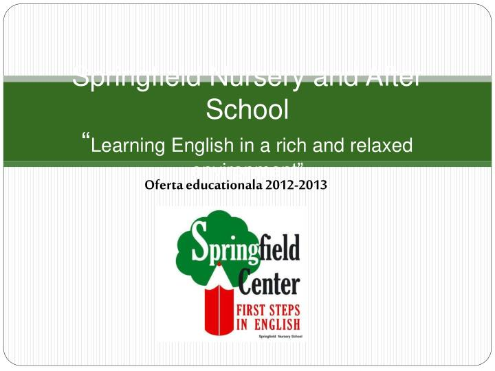 springfield nursery and after school learning english in a rich and relaxed environment n.