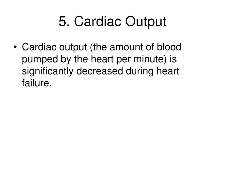 5. Cardiac Output