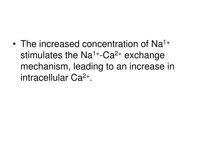 The increased concentration of Na
