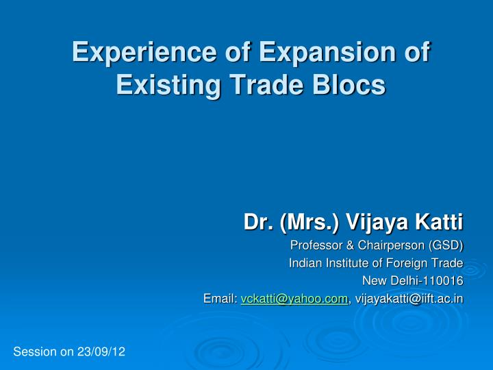 experience of expansion of existing trade blocs n.