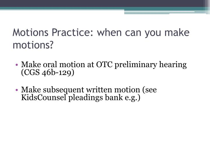 Motions Practice: when can you make motions?
