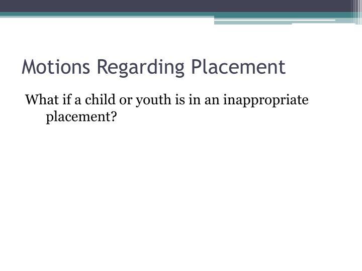 Motions Regarding Placement