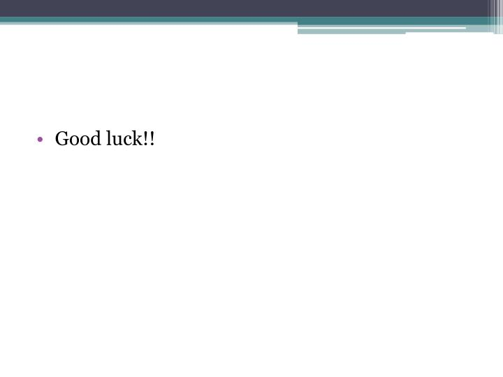 Good luck!!