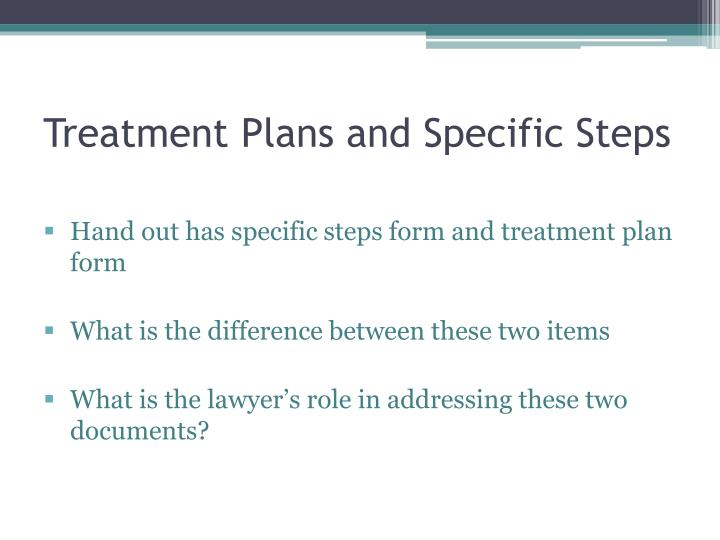 Treatment Plans and Specific Steps