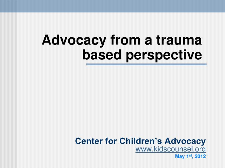 advocacy from a trauma based perspective n.