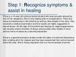 step 1 r ecognize symptoms assist in healing3