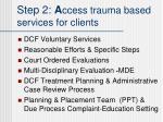 step 2 a ccess trauma based services for clients1
