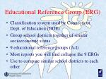 educational reference group erg