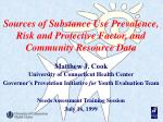 sources of substance use prevalence risk and protective factor and community resource data