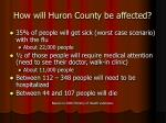 how will huron county be affected1