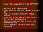 how will huron county be affected2