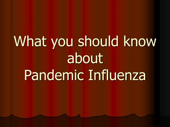 what you should know about pandemic influenza n.