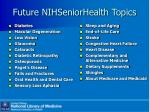 future nihseniorhealth topics