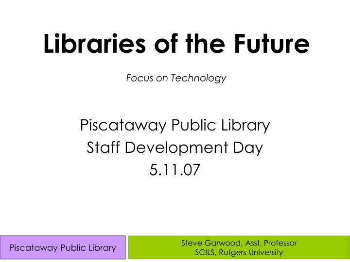 libraries of the future focus on technology n.