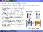 ds4000 tiered storage optimizes cost performance points for two user communities