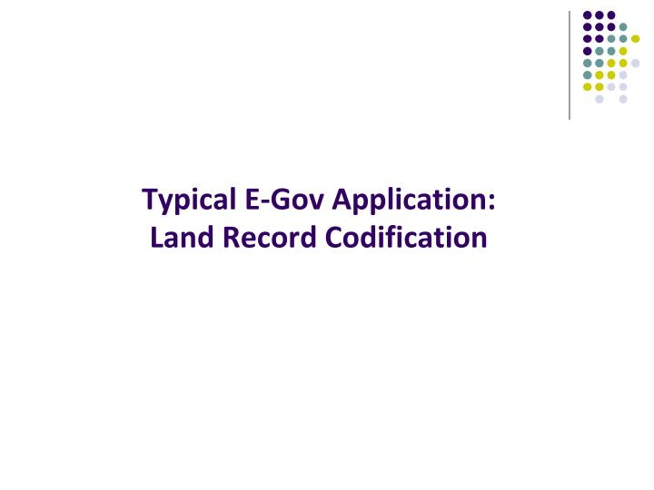 Typical E-Gov Application: