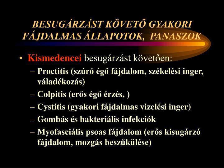 BESUGÁRZÁST KÖVETŐ GYAKORI FÁJDALMAS ÁLLAPOTOK,  PANASZOK