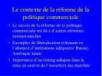 le contexte de la r forme de la politique commerciale