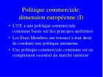 politique commerciale dimension europ enne i