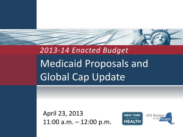 medicaid proposals and global cap update n.