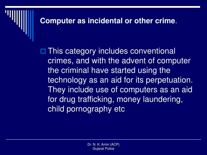 Computer as incidental or other crime