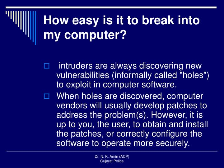 How easy is it to break into my computer?
