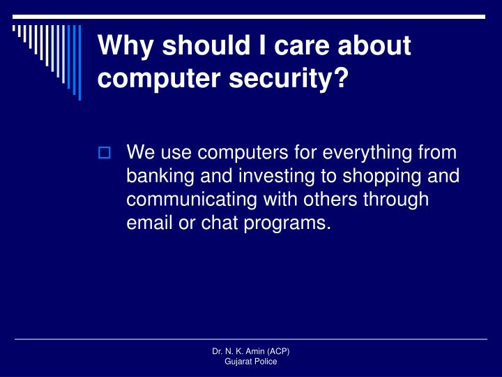 Why should I care about computer security?