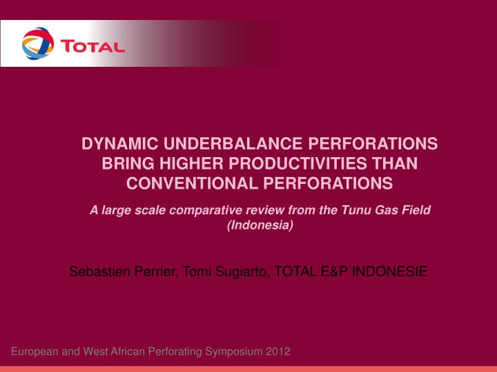 dynamic underbalance perforations bring higher productivities than conventional perforations n.