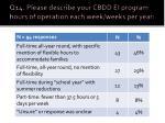 q14 please describe your cbdd ei program hours of operation each week weeks per year