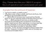q14 please describe your cbdd ei program hours of operation each week weeks per year1