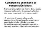 compromiso en materia de cooperaci n laboral