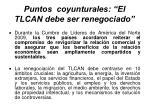 puntos coyunturales el tlcan debe ser renegociado