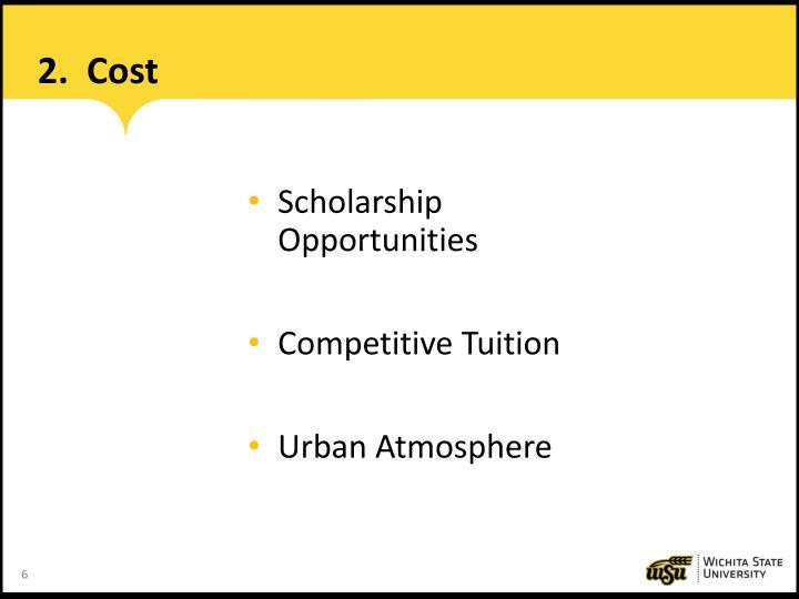2.  Cost