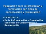 regulaci n de la reforestaci n y forestaci n con fines de conservaci n y restauraci n