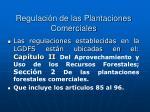 regulaci n de las plantaciones comerciales