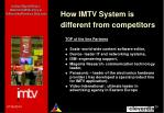 how imtv system is different from competitors1