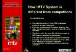 how imtv system is different from competitors2