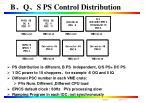 b q s ps control distribution