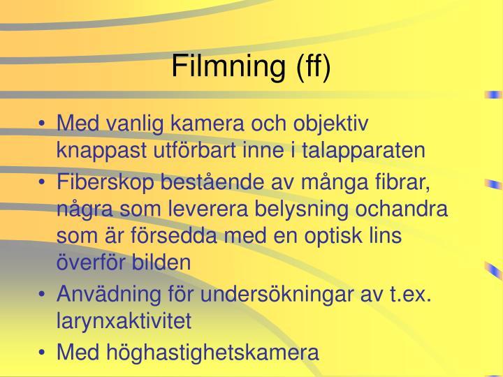 Filmning (ff)