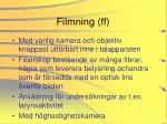 filmning ff
