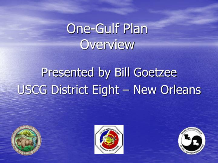 One gulf plan overview