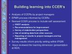 building learning into ccer s