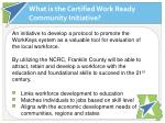 what is the certified work ready community initiative